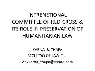 INTRENETIONAL COMMITTEE OF RED-CROSS & ITS ROLE IN PRESERVATION OF HUMANITARIAN LAW