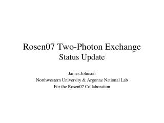 Rosen07 Two-Photon Exchange Status Update
