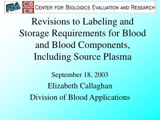 Revisions to Labeling and Storage Requirements for Blood and Blood Components, Including Source Plasma