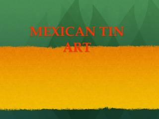 MEXICAN TIN ART