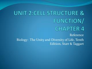 UNIT 2:CELL STRUCTURE & FUNCTION/ CHAPTER 4