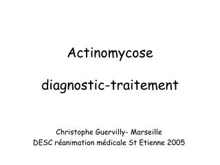 Actinomycose diagnostic-traitement