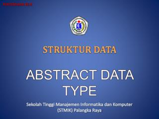 STRUKTUR DATA ABSTRACT DATA TYPE