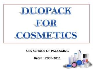 DUOPACK  FOR  COSMETICS