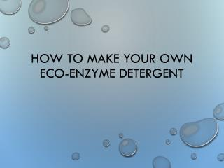 How to make your own eco-enzyme detergent