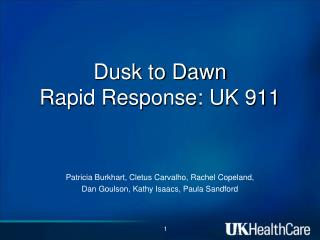 Dusk to Dawn Rapid Response: UK 911
