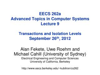 Alan  Fekete ,  Uwe Roehm  and  Michael  Cahill (University of Sydney)