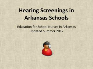 Education for School Nurses in Arkansas Updated Summer 2012