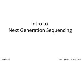 Intro to  Next Generation Sequencing