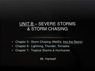 Unit B  – Severe  sTorms & Storm Chasing