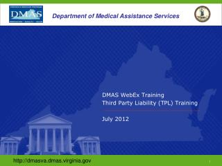DMAS WebEx Training Third Party Liability (TPL) Training July 2012