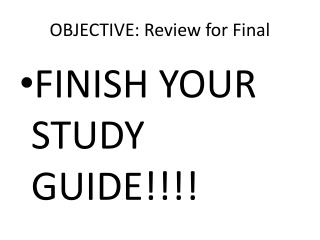 OBJECTIVE: Review for Final