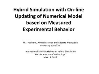 Hybrid Simulation with On-line Updating of Numerical Model based on Measured Experimental Behavior