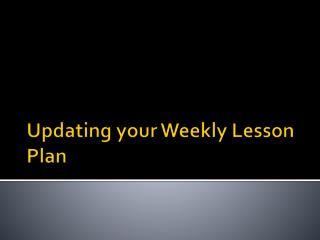 Updating your Weekly Lesson Plan