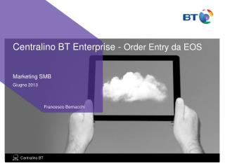 Centralino BT Enterprise -  Order Entry da EOS