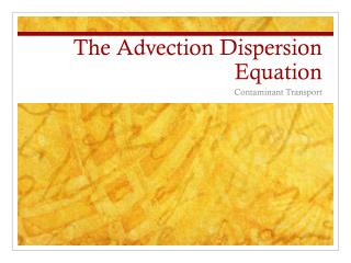 The Advection Dispersion Equation