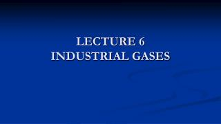 LECTURE 6 INDUSTRIAL GASES