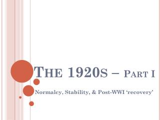 The 1920s – Part I