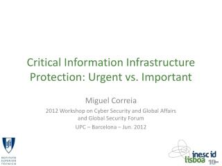 Critical Information Infrastructure Protection: Urgent vs. Important