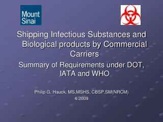 Shipping Infectious Substances and Biological products by Commercial Carriers Summary of Requirements under DOT, IATA an