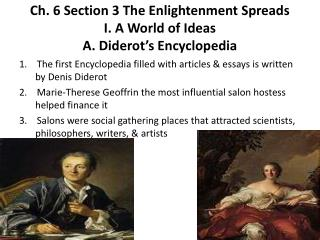 Ch. 6 Section 3 The Enlightenment Spreads I. A World of Ideas A. Diderot's Encyclopedia