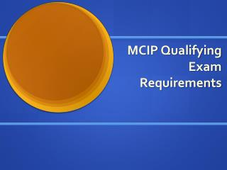 MCIP Qualifying Exam Requirements