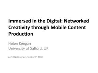 Immersed in the Digital: Networked Creativity through Mobile Content Production