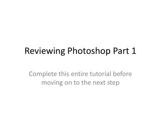 Reviewing Photoshop  Part 1