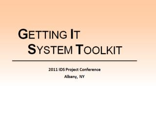 Welcome to the Getting It System Toolkit  GIST Institute 2011