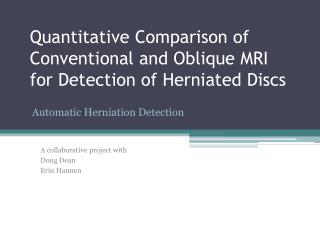 Quantitative Comparison of Conventional and Oblique MRI for Detection of Herniated Discs