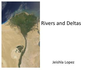 Rivers and Deltas