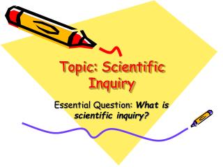 Topic: Scientific Inquiry