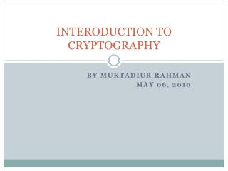 INTERODUCTION TO CRYPTOGRAPHY