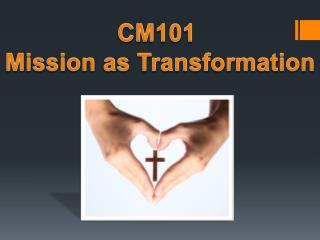 CM101  Mission as Transformation