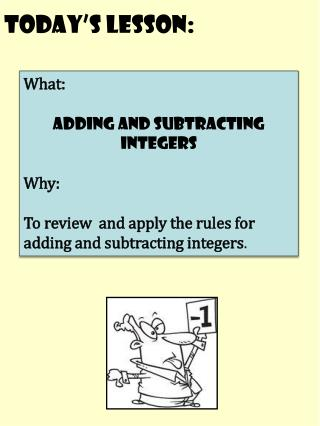 What :     adding and subtracting integers Why: