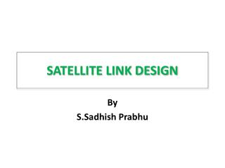 SATELLITE LINK DESIGN