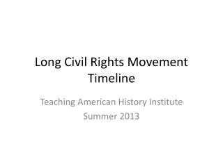 Long Civil Rights Movement Timeline