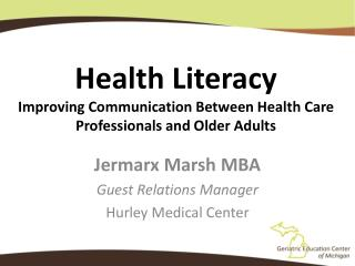 Health  Literacy Improving Communication Between  Health Care Professionals  and  Older Adults