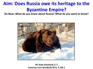 Aim: Does Russia owe its heritage to the Byzantine Empire?
