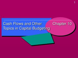 Cash Flows and Other Topics in Capital Budgeting