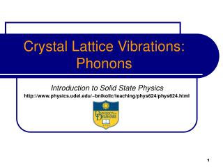 Crystal Lattice Vibrations: Phonons