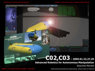 C02,C03  – 2009.01.22,27,29 Advanced Robotics for Autonomous Manipulation