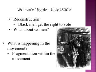Women's Rights-  Late 1800's