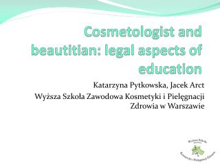 Cosmetologist  and  b eautitian : legal  aspects  of  education