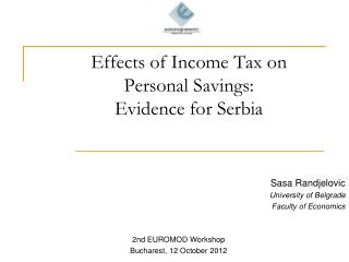 Effects of Income Tax on                     Personal Savings:  Evidence for Serbia