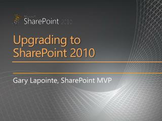 Upgrading to  SharePoint 2010