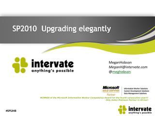 SP2010 Upgrading elegantly