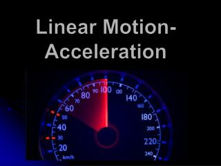 Linear Motion-Acceleration