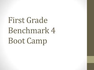 First Grade Benchmark 4 Boot Camp