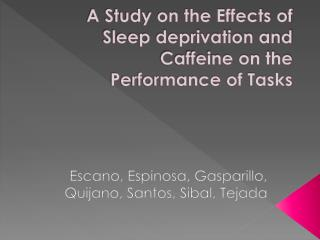 A Study on the Effects of Sleep deprivation and Caffeine on the Performance of Tasks